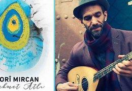 "Neues Album ""Morî Mircan"" von Mehmet Atlı"