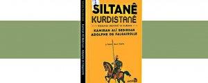 Siltanê Kurdistanê derçû