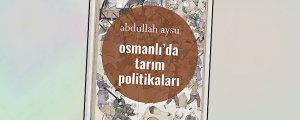 'Osmanlı'da Tarım Politikaları'